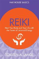 Reiki: Heal Your Body and Your Life...