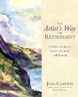 The Artist's Way for Retirement: It's...