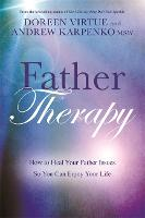 Father Therapy: How to Heal Your...