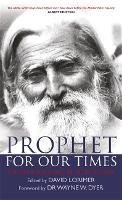 Prophet for Our Times: The Life and...