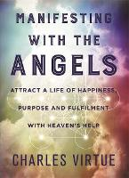 Manifesting with the Angels: Attract ...