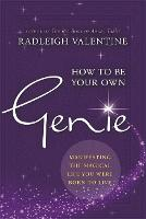 How to be Your Own Genie: Manifesting...