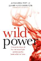 Wild Power: Discover the Magic of ...