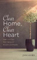 Clear Home, Clear Heart: Learn to...