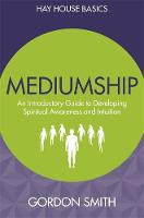 Mediumship: An Introductory Guide to...