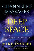 Channelled Messages from Deep Space:...
