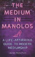 The Medium in Manolos: A...