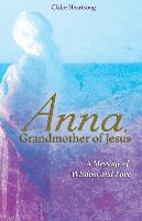 Anna, Grandmother of Jesus: A Message...