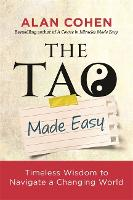 The Tao Made Easy: Timeless Wisdom to...