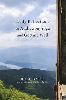 Daily Reflections on Addiction, Yoga,...