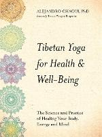 Tibetan Yoga for Health & Well-Being:...