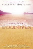 There Are No Goodbyes: Guidance and...