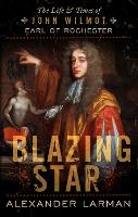 Blazing Star: The Life and Times of...