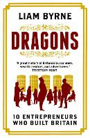 Dragons: Ten Entrepreneurs Who Built...
