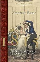 1815: Regency Britain in the Year of...