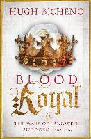 Blood Royal: The Wars of Lancaster ...