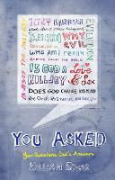 You Asked: Your Questions, God's Answers