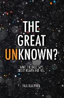 The Great Unknown?: What the Bible...