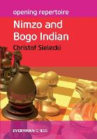 Opening Repertoire: Nimzo and Bogo...