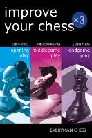 Improve Your Chess: Opening Play,...