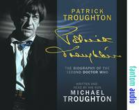 Patrick Troughton: The Biography of...
