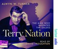 Terry Nation: The Man Who Invented ...