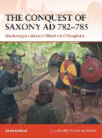 The Conquest of Saxony 782-785:...