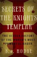 Secrets of the Knights Templar: The...