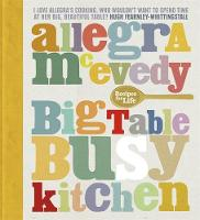 Big Table, Busy Kitchen: 200 Recipes...