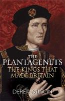 The Plantagenets: The Kings That Made...