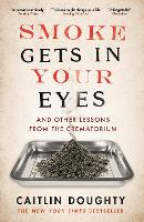 Smoke Gets in Your Eyes: And Other...