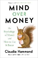 Mind Over Money: The Psychology of...