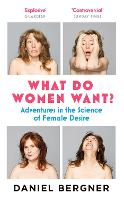 What Do Women Want?: Adventures in ...