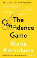 The Confidence Game: The Psychology ...