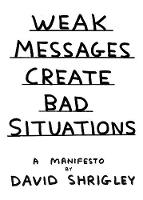 Weak Messages Create Bad Situations: ...