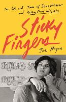 Sticky Fingers: The Life and Times of...