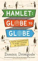 Hamlet, Globe to Globe: Taking...