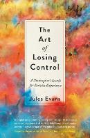The Art of Losing Control: A...
