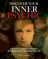 Discover Your Inner Psychic: A...