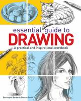 Essential Guide to Drawing: A...