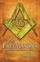 The Freemasons: An Ancient ...