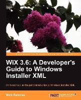 WiX 3.6: A Developer's Guide to...