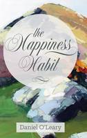 The Happiness Habit: A