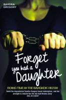 Forget You Had a Daughter: Doing Time...