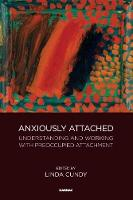 Anxiously Attached: Understanding and...
