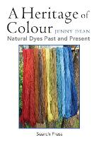 A Heritage of Colour: Natural Dyes...