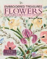 Embroidered Treasures: Flowers:...