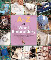 A-Z of Wool Embroidery: The Ultimate...