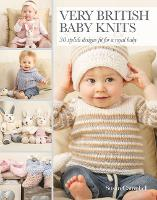 Very British Baby Knits: 30 Stylish...