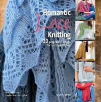 Romantic Lace Knitting: 20 Gorgeous...